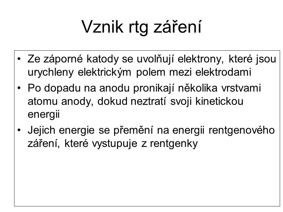 Vznik rtg záření Ze záporné katody se uvolňují elektrony, které jsou urychleny elektrickým polem mezi elektrodami.
