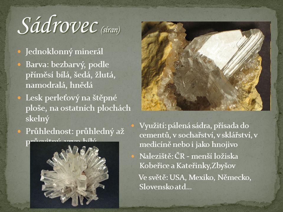 Sádrovec (síran) Jednoklonný minerál