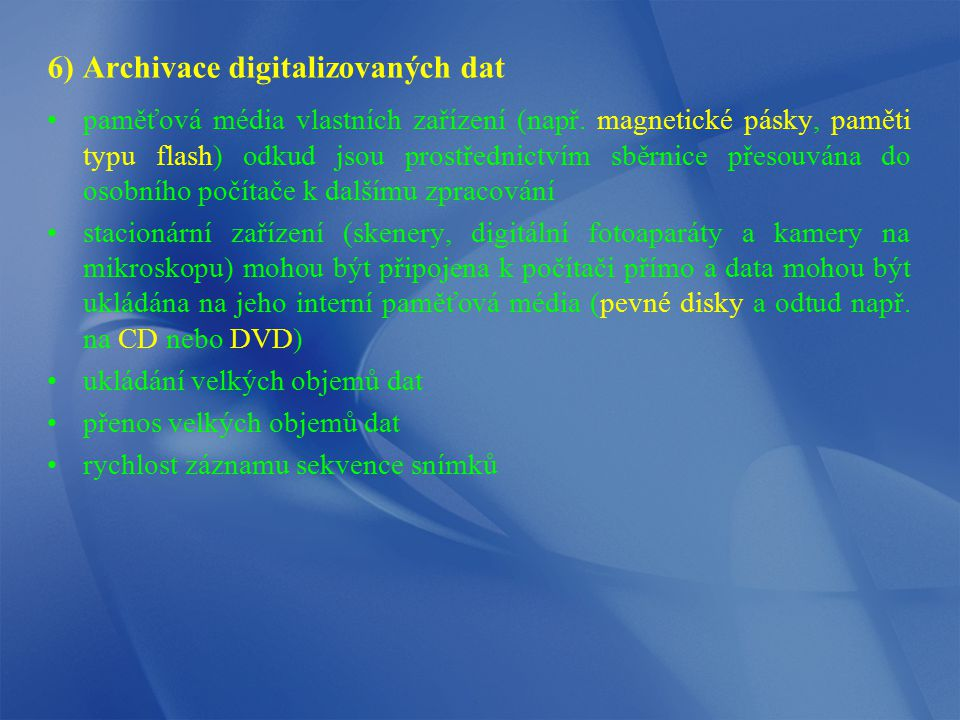 6) Archivace digitalizovaných dat