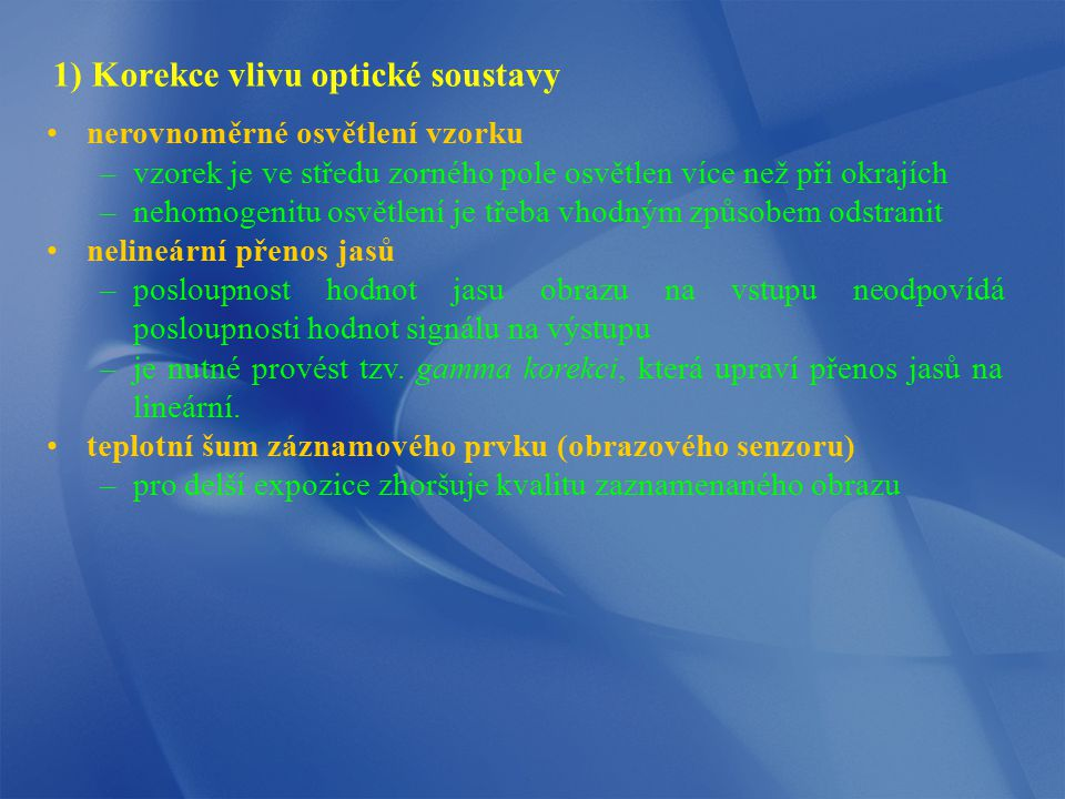 1) Korekce vlivu optické soustavy