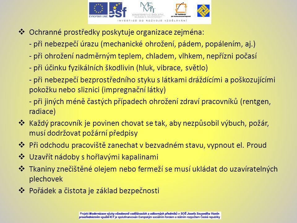 Ochranné prostředky poskytuje organizace zejména: