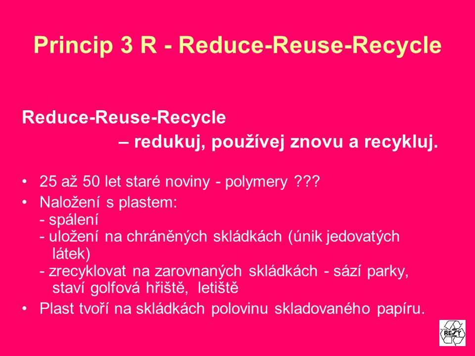 Princip 3 R - Reduce-Reuse-Recycle