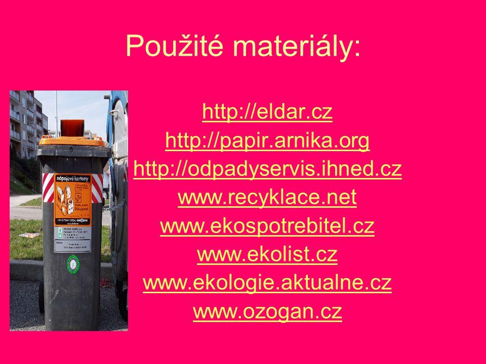 Použité materiály: http://eldar.cz http://papir.arnika.org