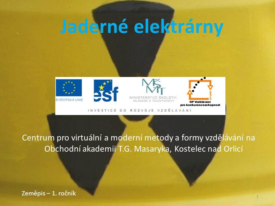 Jaderné elektrárny Centrum pro virtuální a moderní metody a formy vzdělávání na Obchodní akademii T.G. Masaryka, Kostelec nad Orlicí.