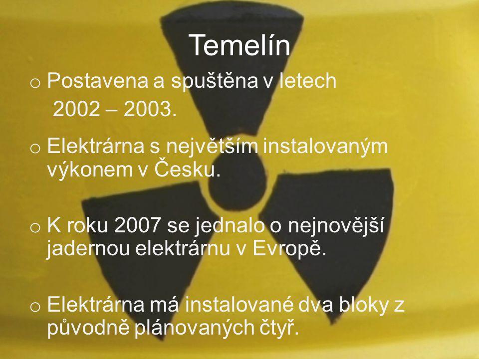 Temelín Postavena a spuštěna v letech 2002 – 2003.