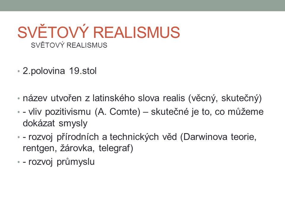 SVĚTOVÝ REALISMUS 2.polovina 19.stol