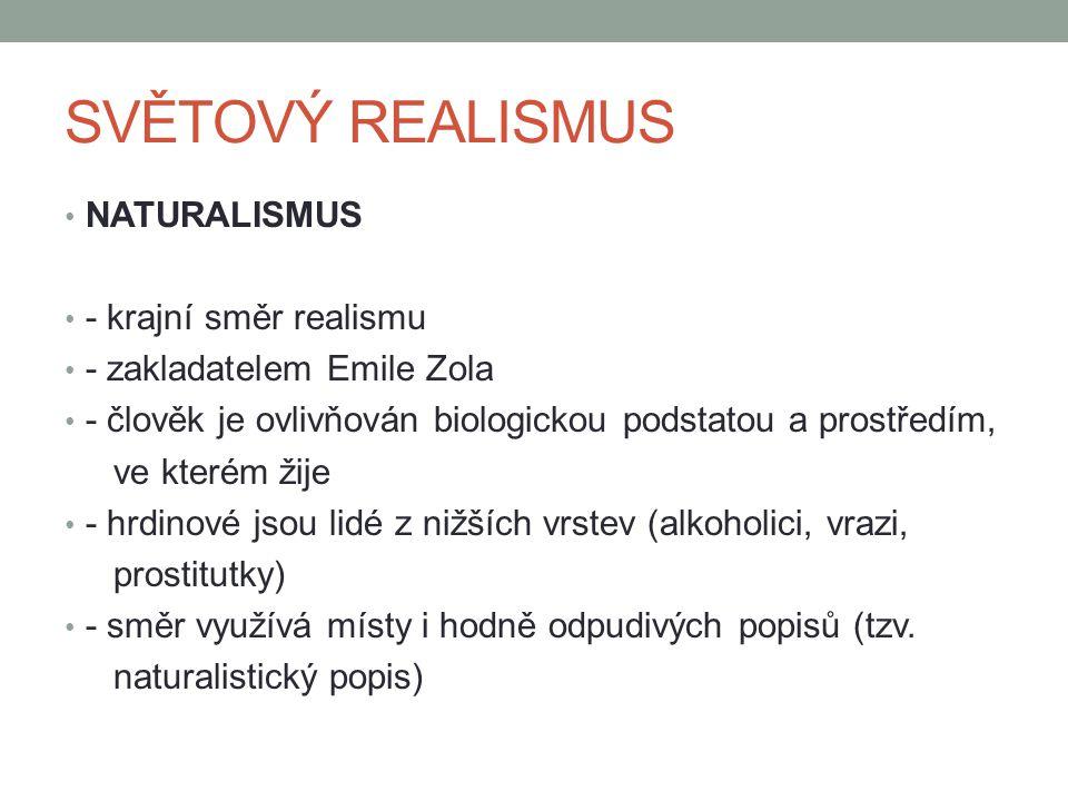 SVĚTOVÝ REALISMUS NATURALISMUS - krajní směr realismu
