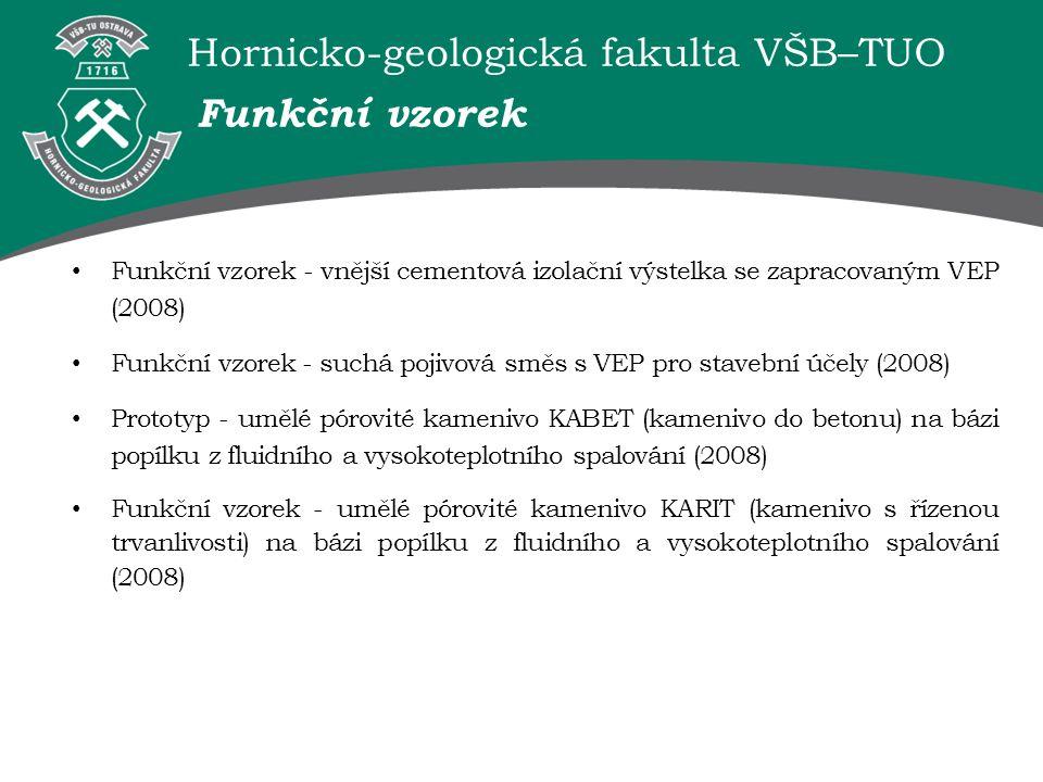 Funkční vzorek Funkční vzorek - vnější cementová izolační výstelka se zapracovaným VEP (2008)