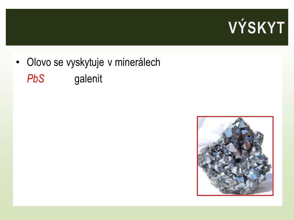 VÝSKYT Olovo se vyskytuje v minerálech PbS galenit