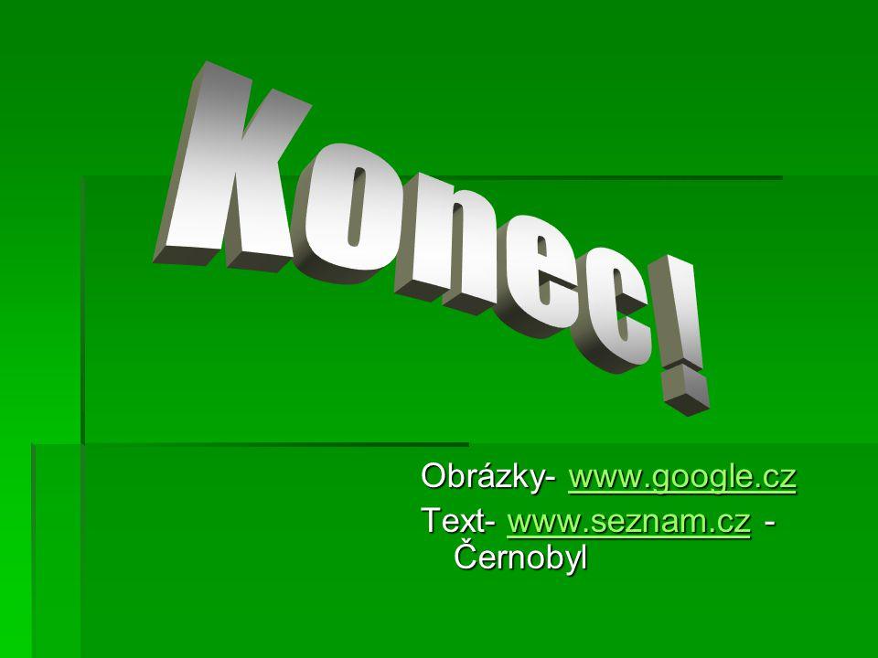 Obrázky- www.google.cz Text- www.seznam.cz - Černobyl