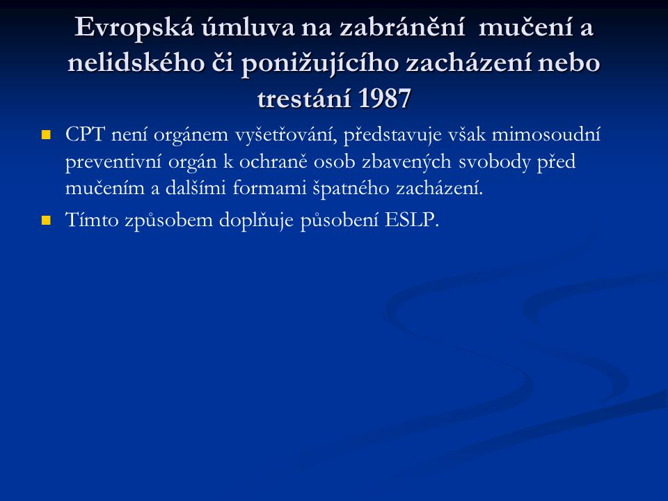 Evropská úmluva na zabránění mučení a nelidského či ponižujícího zacházení nebo trestání 1987