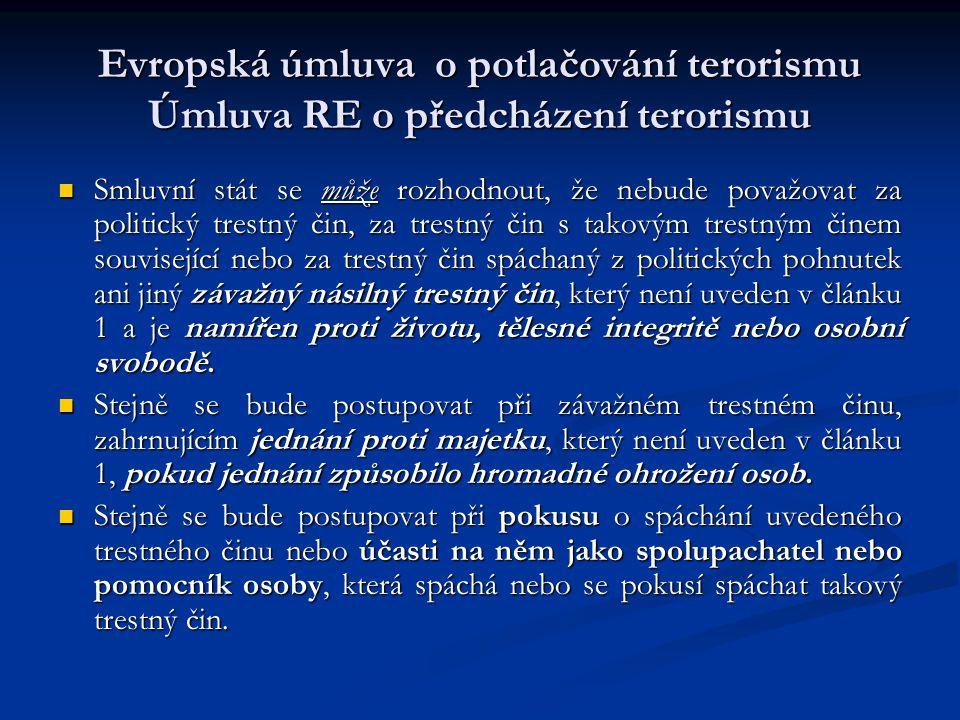 Evropská úmluva o potlačování terorismu Úmluva RE o předcházení terorismu