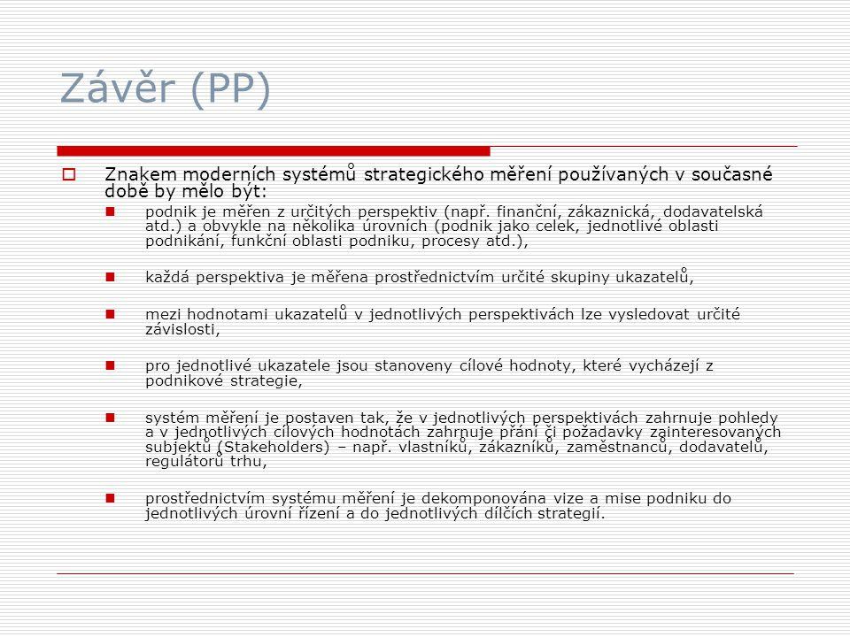 Závěr (PP) Znakem moderních systémů strategického měření používaných v současné době by mělo být: