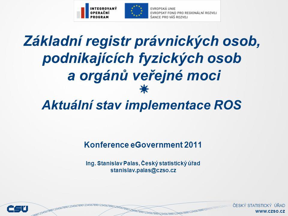 Základní registr právnických osob, podnikajících fyzických osob a orgánů veřejné moci Aktuální stav implementace ROS