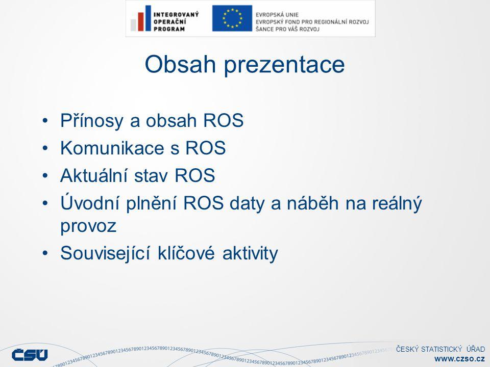 Obsah prezentace Přínosy a obsah ROS Komunikace s ROS