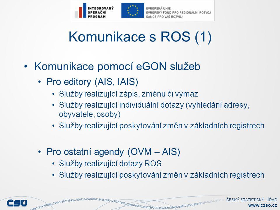 Komunikace s ROS (1) Komunikace pomocí eGON služeb