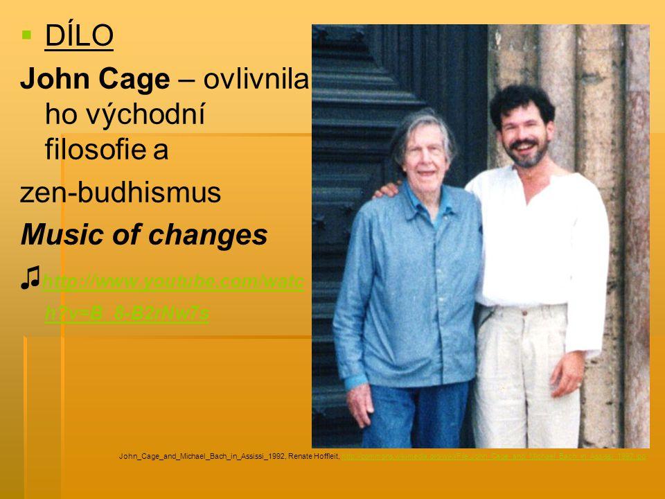 John Cage – ovlivnila ho východní filosofie a