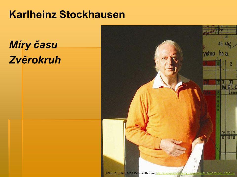 Karlheinz Stockhausen Míry času Zvěrokruh
