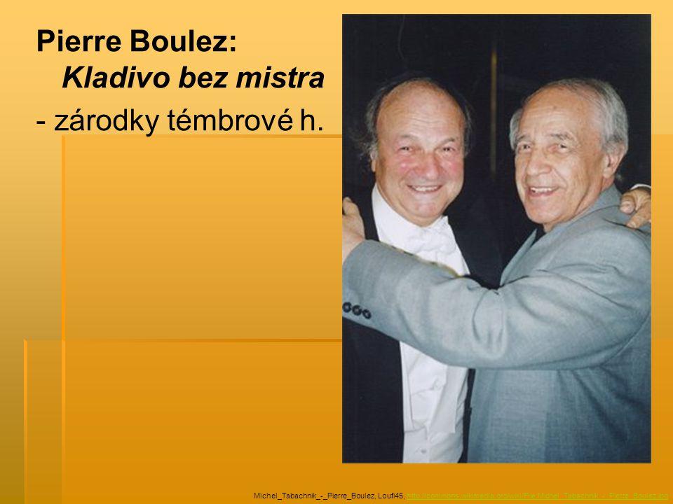 Pierre Boulez: Kladivo bez mistra - zárodky témbrové h.