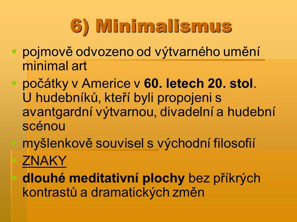 6) Minimalismus pojmově odvozeno od výtvarného umění minimal art