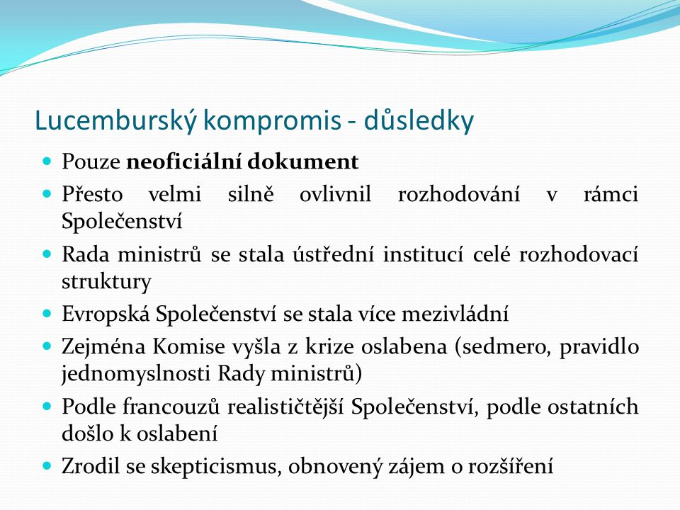 Lucemburský kompromis - důsledky