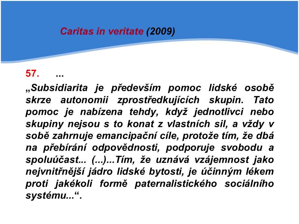 Caritas in veritate (2009) 57. ...