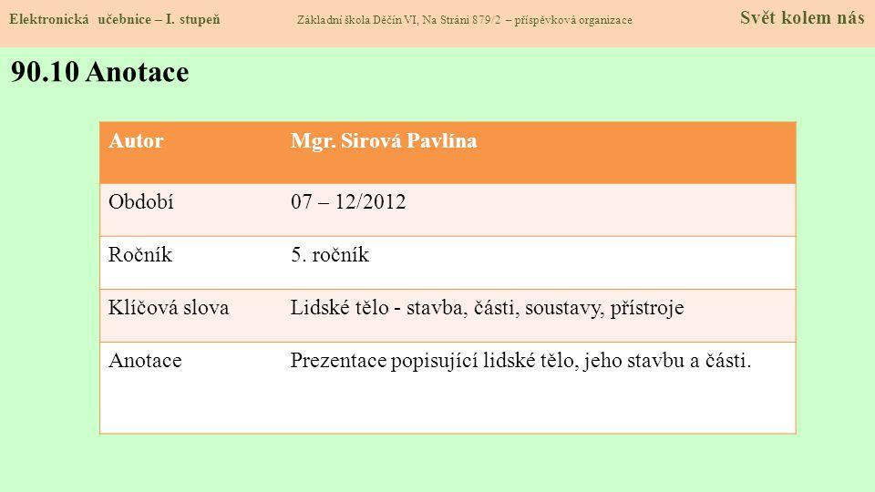 90.10 Anotace Autor Mgr. Sirová Pavlína Období 07 – 12/2012 Ročník