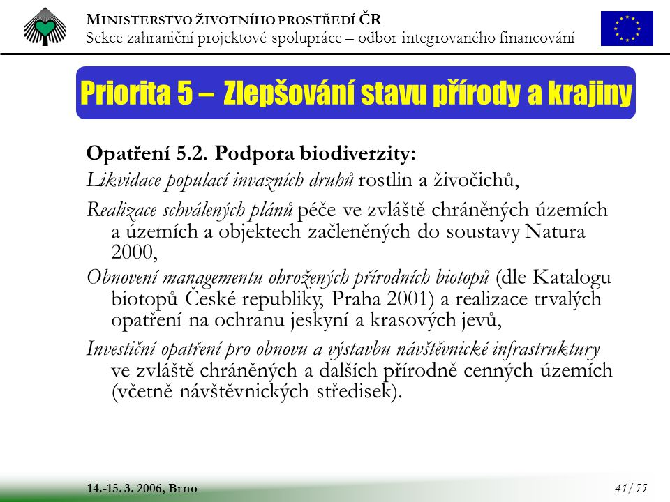 Priorita 5 – Zlepšování stavu přírody a krajiny