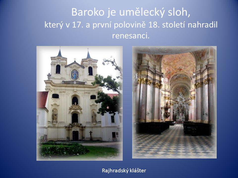 Baroko je umělecký sloh, který v 17. a první polovině 18