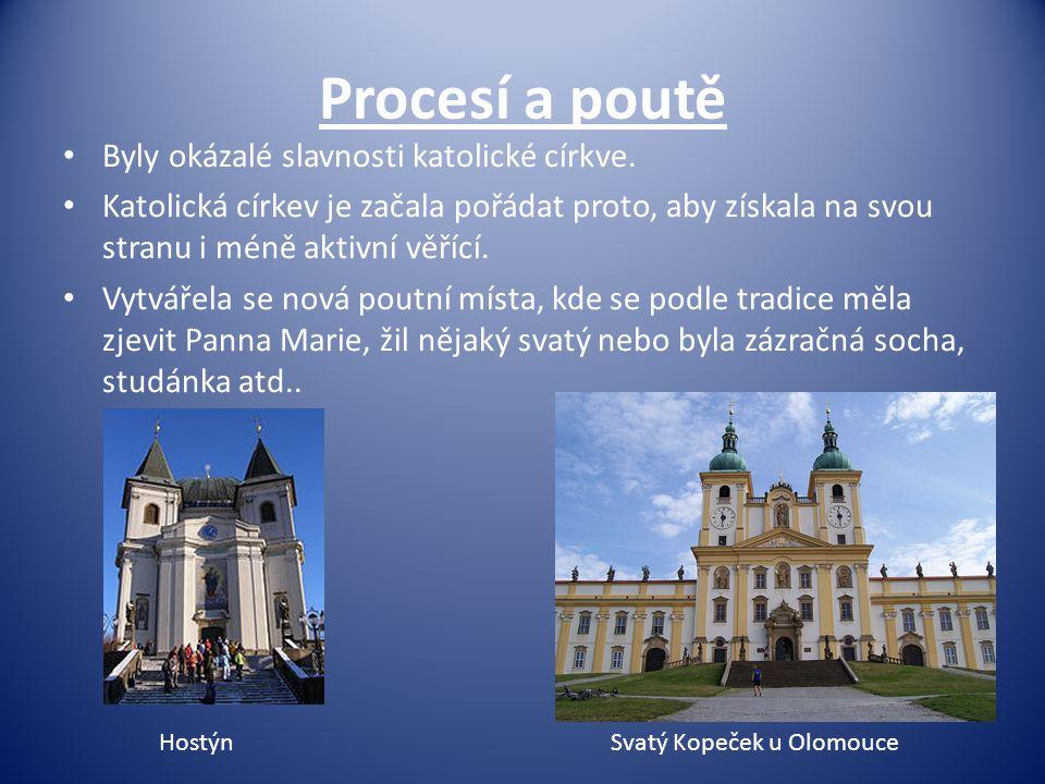Procesí a poutě Byly okázalé slavnosti katolické církve.