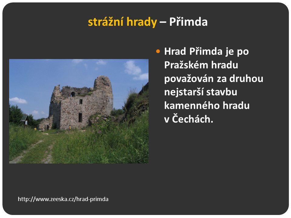strážní hrady – Přimda Hrad Přimda je po Pražském hradu považován za druhou nejstarší stavbu kamenného hradu v Čechách.