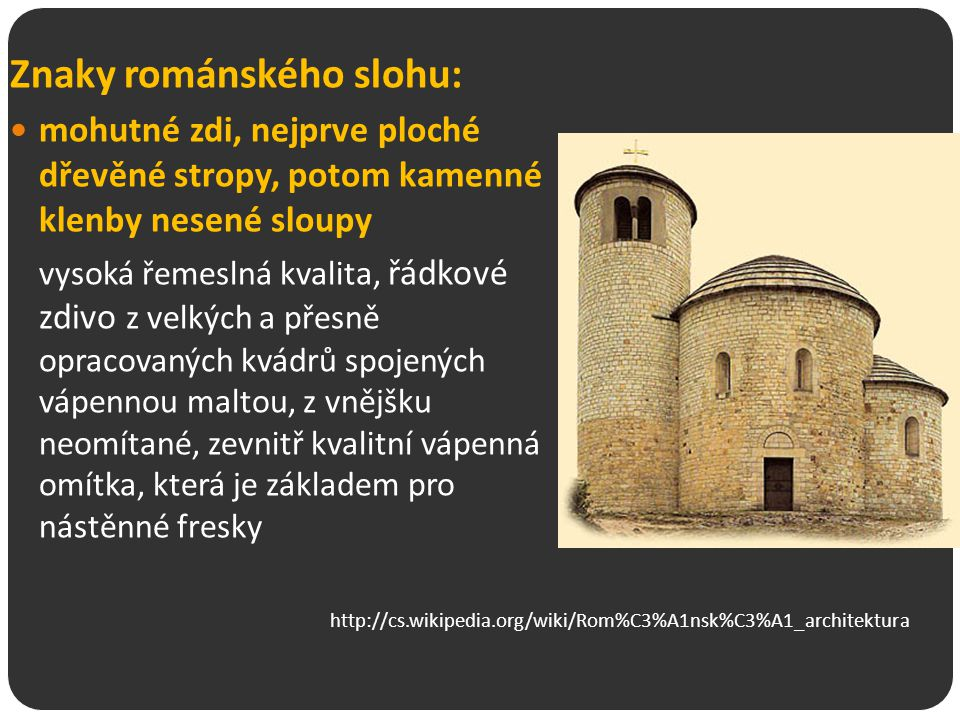 Znaky románského slohu:
