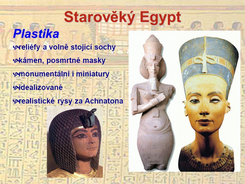 Starověký Egypt Plastika reliéfy a volně stojící sochy