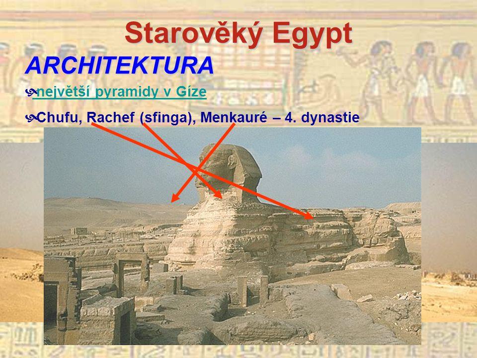 Starověký Egypt ARCHITEKTURA největší pyramidy v Gíze