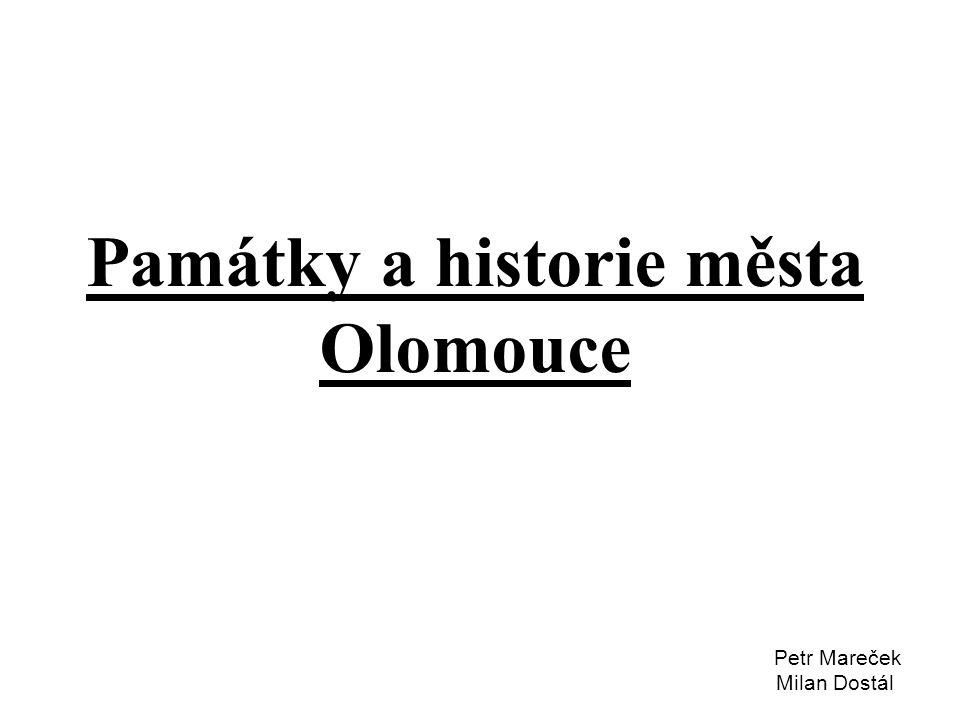 Památky a historie města Olomouce