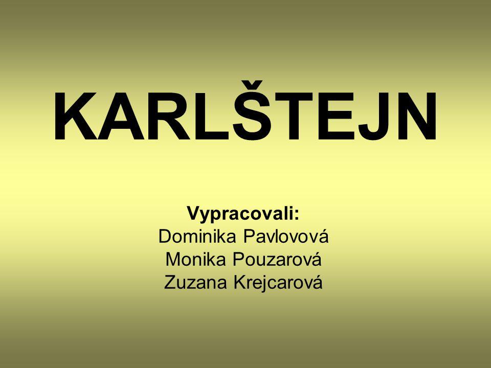 Vypracovali: Dominika Pavlovová Monika Pouzarová Zuzana Krejcarová