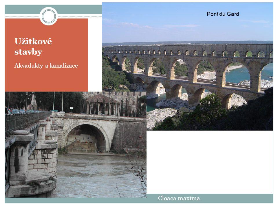Pont du Gard Užitkové stavby Akvadukty a kanalizace Cloaca maxima