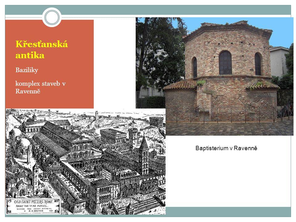 Křesťanská antika Baziliky komplex staveb v Ravenně