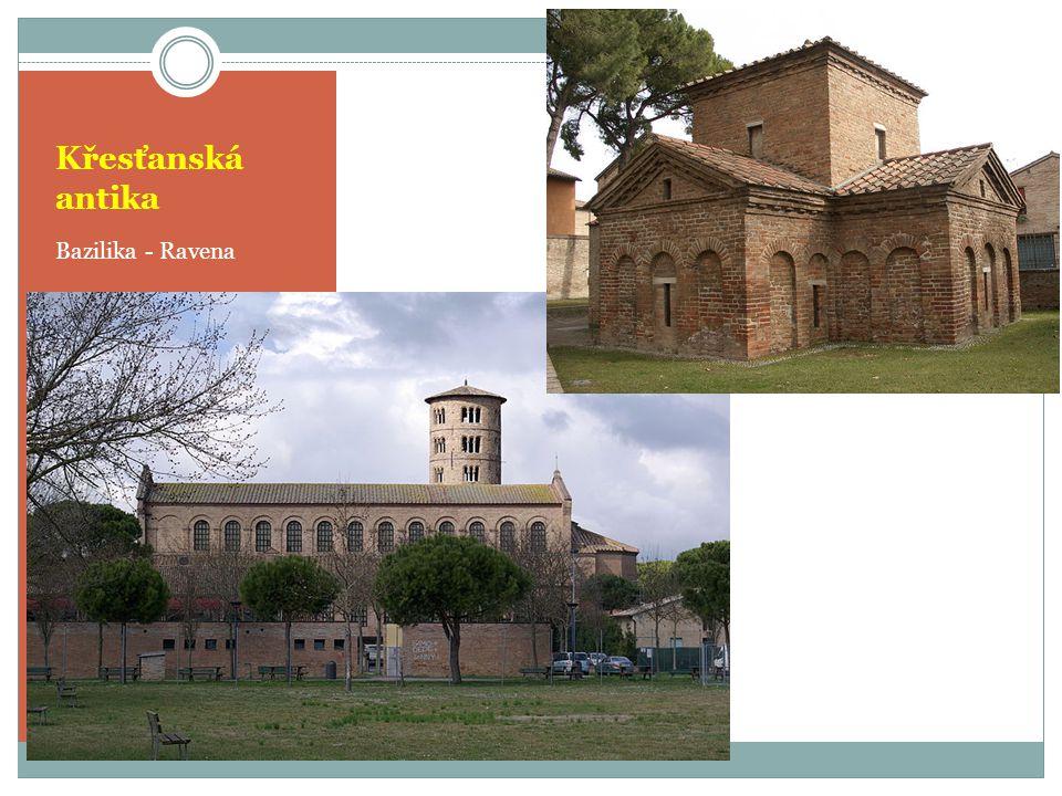 Křesťanská antika Bazilika - Ravena