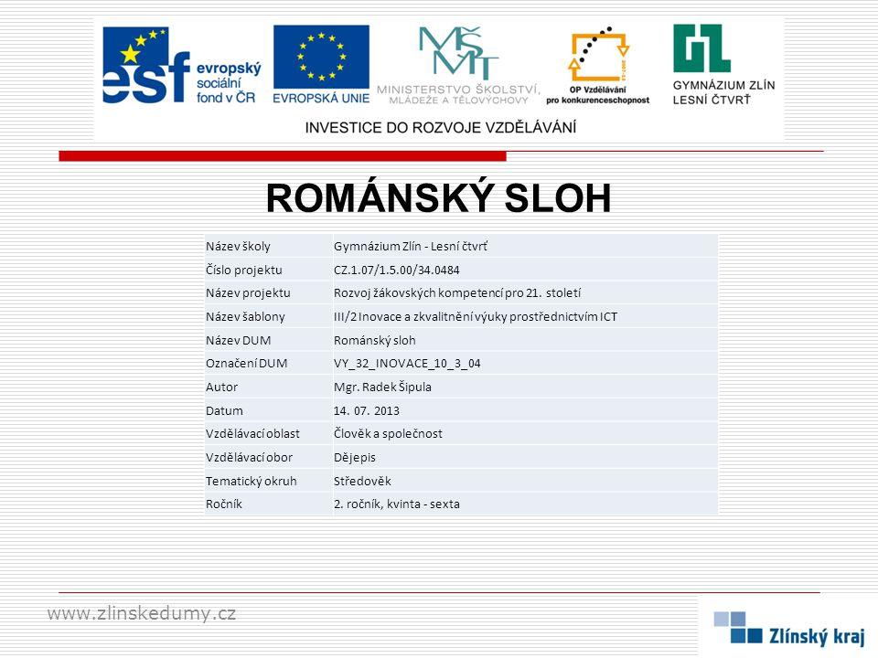 ROMÁNSKÝ SLOH www.zlinskedumy.cz Název školy