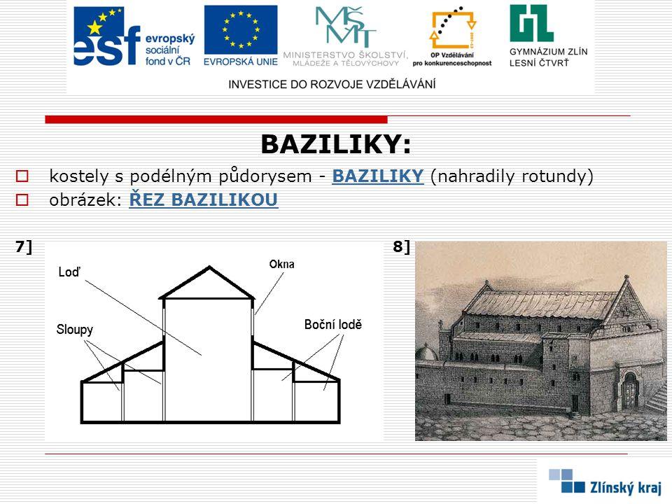 BAZILIKY: kostely s podélným půdorysem - BAZILIKY (nahradily rotundy)