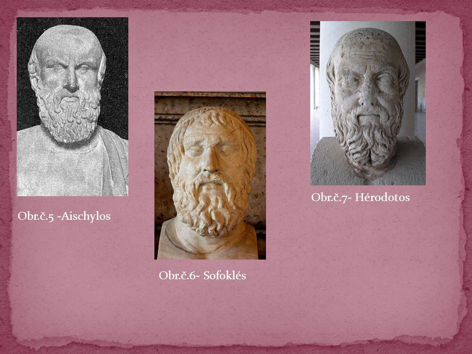 Obr.č.7- Hérodotos Obr.č.5 -Aischylos Obr.č.6- Sofoklés