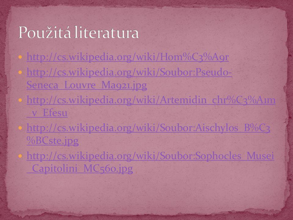 Použitá literatura http://cs.wikipedia.org/wiki/Hom%C3%A9r
