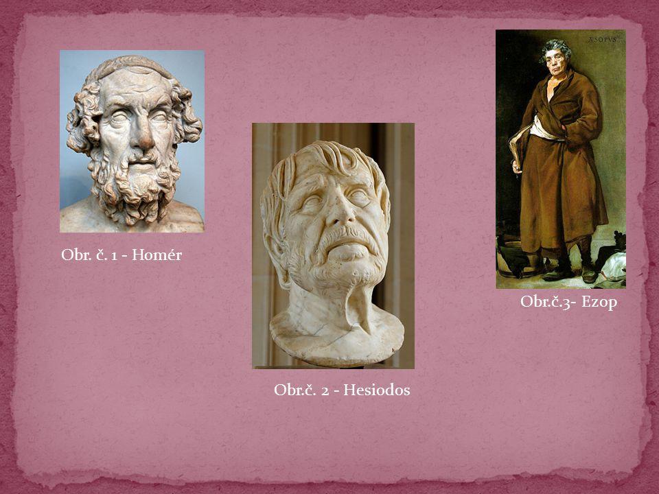 Obr. č. 1 - Homér Obr.č.3- Ezop Obr.č. 2 - Hesiodos