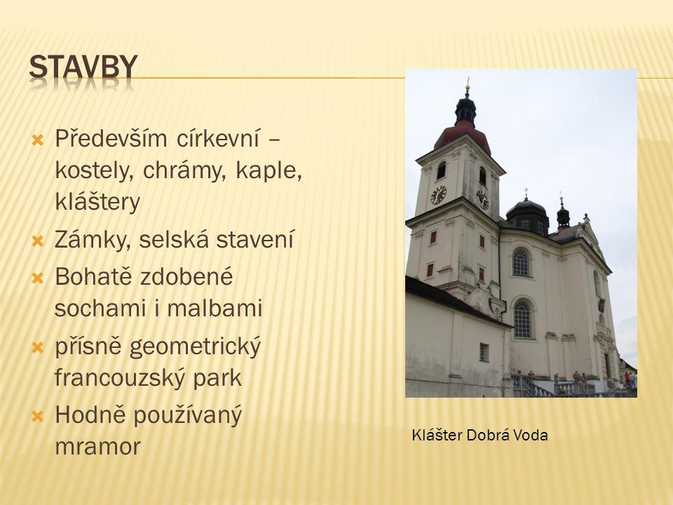 Stavby Především církevní – kostely, chrámy, kaple, kláštery