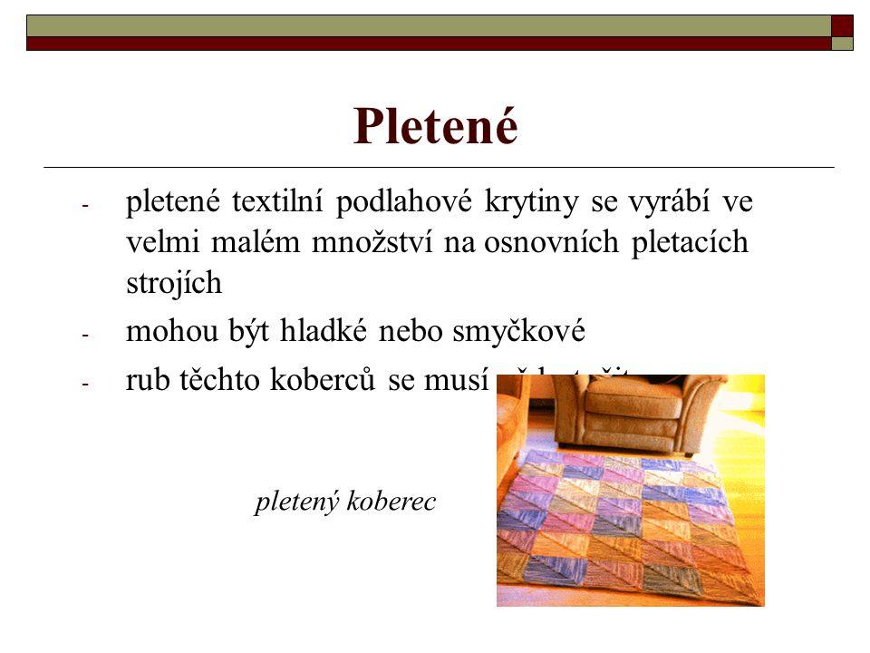Pletené pletené textilní podlahové krytiny se vyrábí ve velmi malém množství na osnovních pletacích strojích.