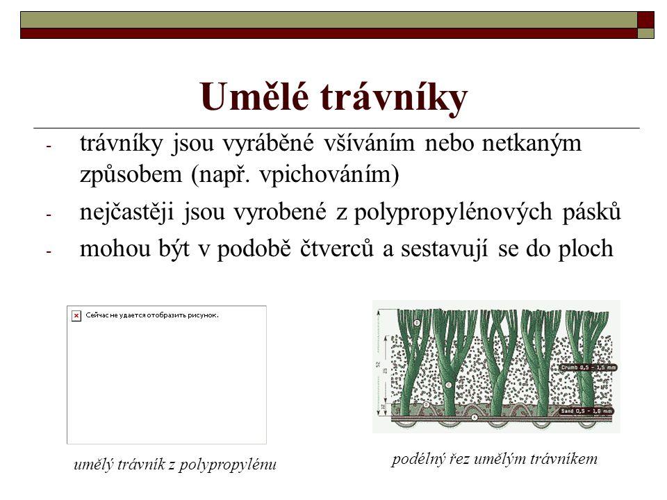 Umělé trávníky trávníky jsou vyráběné všíváním nebo netkaným způsobem (např. vpichováním) nejčastěji jsou vyrobené z polypropylénových pásků.
