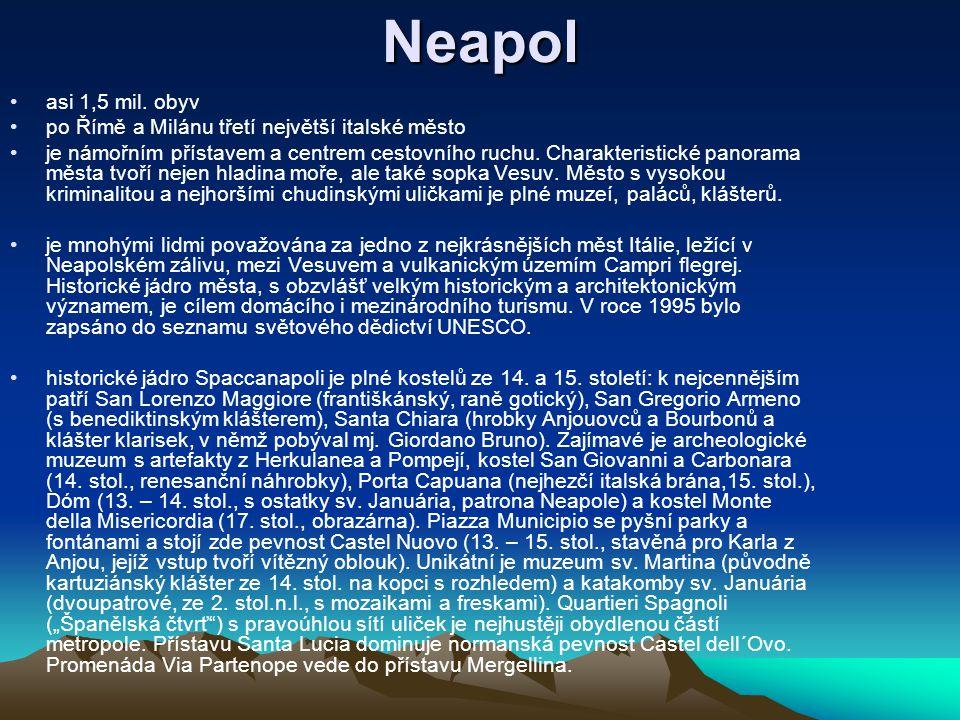 Neapol asi 1,5 mil. obyv po Římě a Milánu třetí největší italské město