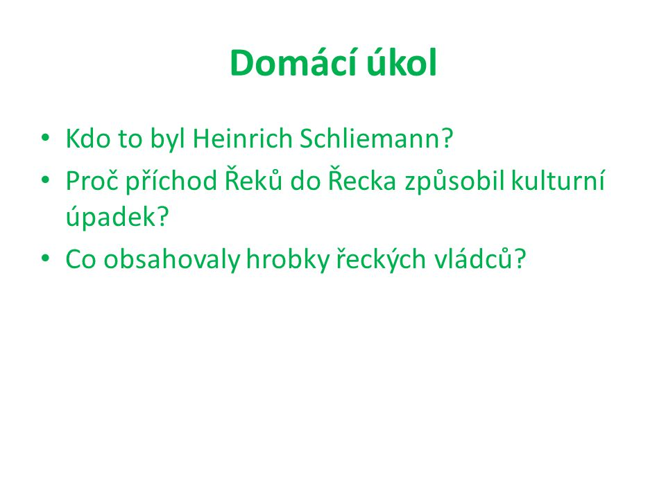 Domácí úkol Kdo to byl Heinrich Schliemann