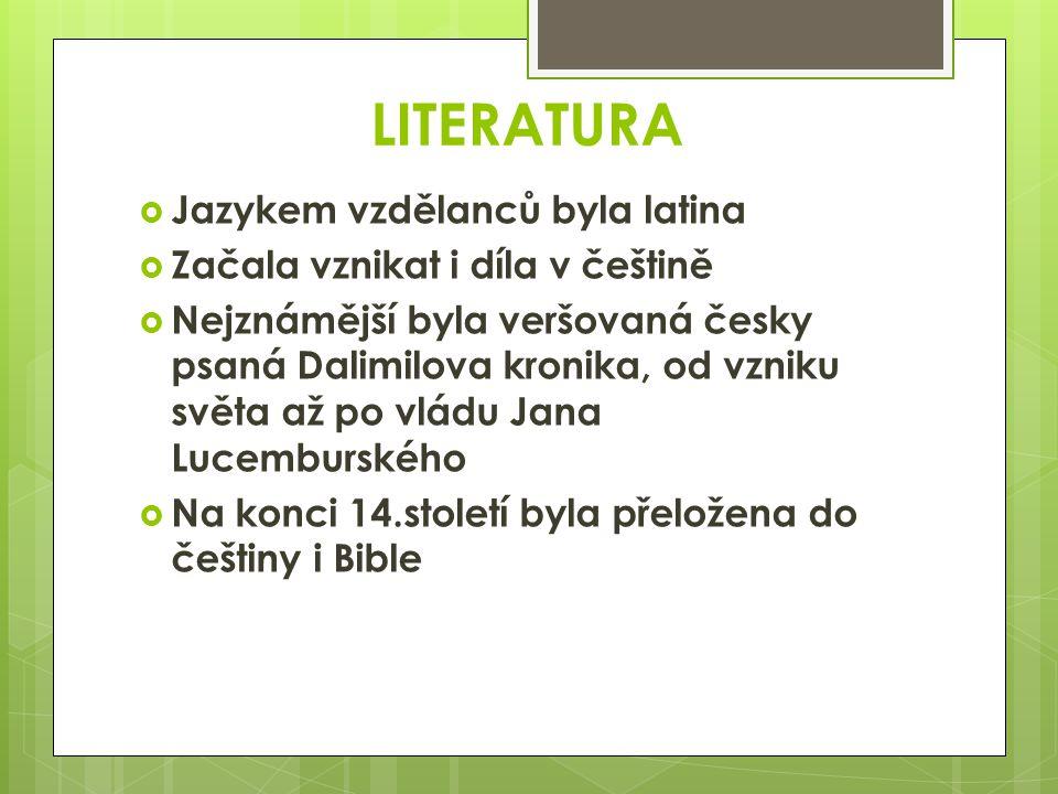 LITERATURA Jazykem vzdělanců byla latina